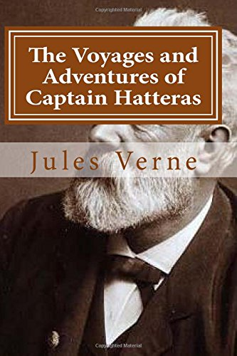 9781522745211: The Voyages and Adventures of Captain Hatteras