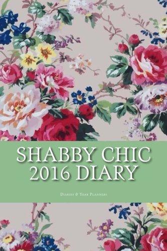 9781522745471: Shabby Chic 2016 Diary