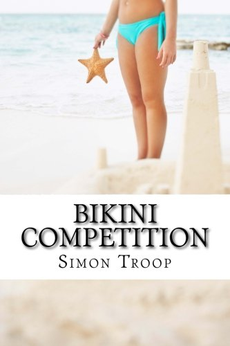 9781522745488: Bikini Competition: Prepare Your Body For Bikini Competition Like A Professional Competitor. Gain Your Best Figure Through Weight Loss, Healthy Diet & CrossFit Workouts!