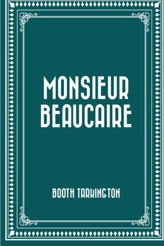 9781522745495: Monsieur Beaucaire