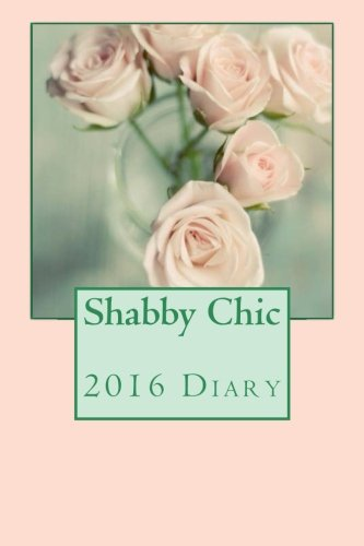 9781522745754: Shabby Chic 2016 Diary