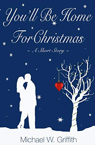 9781522745976: You'll Be Home For Christmas: A Short Story (The Committed Series) (Volume 2)