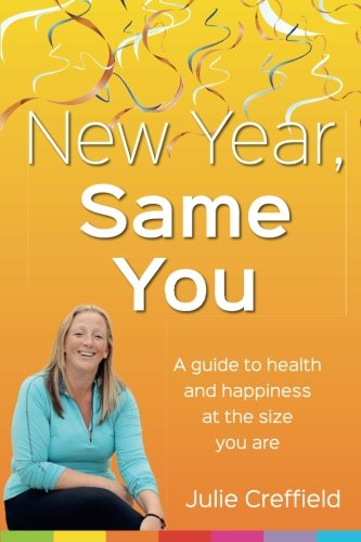 9781522746768: New Year Same You: Health and happiness at the size you are