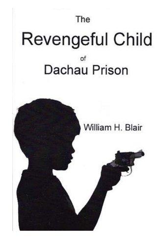 9781522747222: The Revengeful Child of Dachau Prison