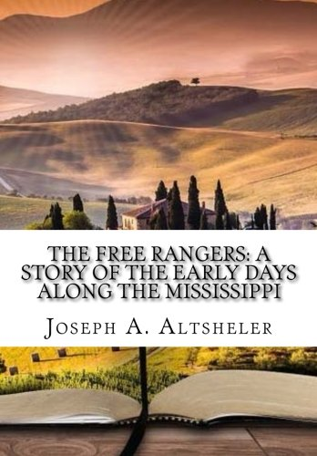 9781522747321: The Free Rangers: A Story of the Early Days Along the Mississippi