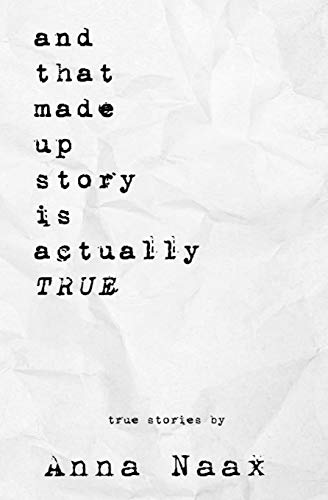 9781522747567: And That Made Up Story Is Actually True