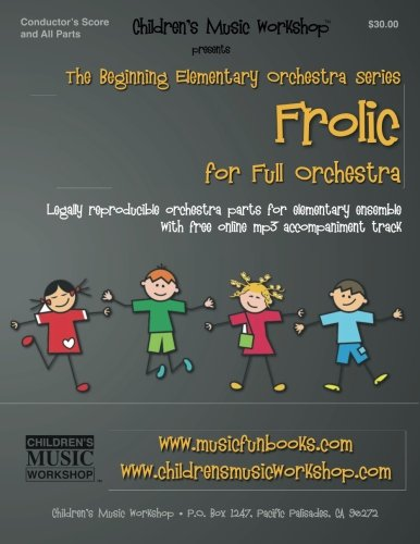 9781522747604: Frolic: Legally reproducible orchestra parts for elementary ensemble with free online mp3 accompaniment track