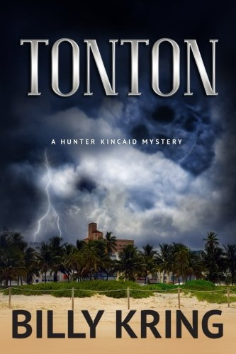 9781522747789: Tonton: A Hunter Kincaid Mystery (The Hunter Kincaid Mystery Series) (Volume 4)