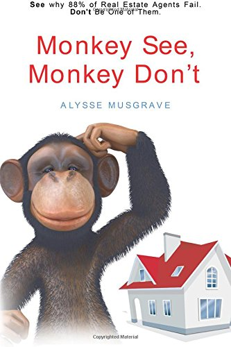 9781522748786: Monkey See, Monkey Don't: See Why 88% of Real Estate Agents Fail. Don't Be One of Them.