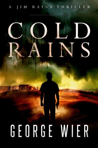 9781522749103: Cold Rains (Jim Rains Thrillers) (Volume 1)