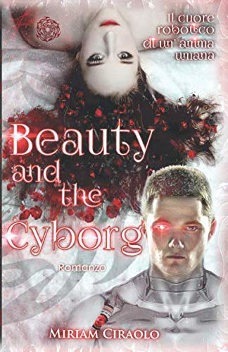 9781522750451: Beauty and the Cyborg (Volume 1) (Italian Edition)