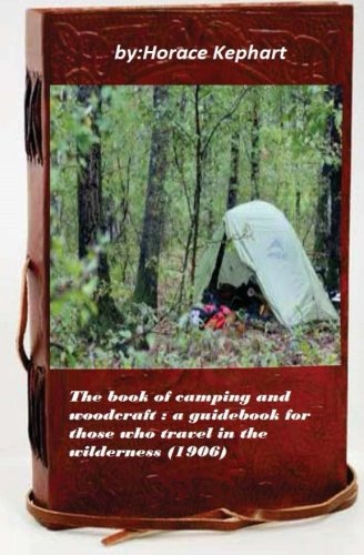 9781522750567: The book of camping and woodcraft : a guidebook for those who travel in the wild