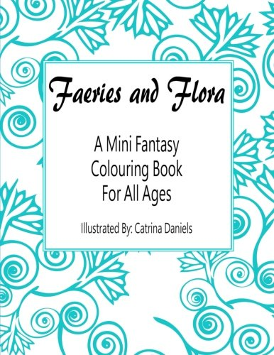 9781522751588: Faeries and Flora: A Mini Fantasy Colouring Book for All Ages