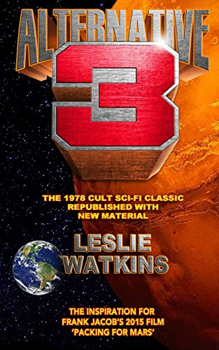9781522751618: Alternative 3: The 1978 Cult SciFi Classic Republished with New Material