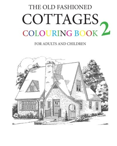9781522751892: The Old Fashioned Cottages Colouring Book 2