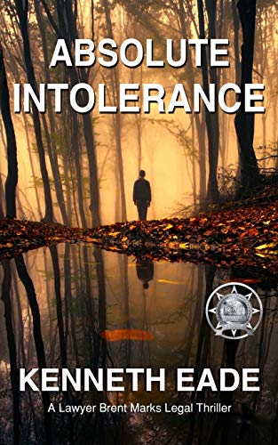 9781522752202: Absolute Intolerance: A Brent Marks Legal Thriller (Brent Marks Legal Thrillers) (Volume 6)