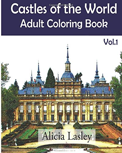 9781522752332: Castles of the World : Adult Coloring Book Vol.1: Castle Sketches For Coloring (Castle Coloring Book Series) (Volume 1)