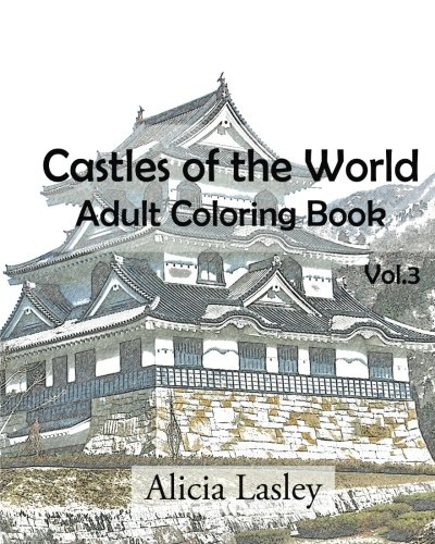 9781522752424: Castles of the World : Adult Coloring Book Vol.3: Castle Sketches For Coloring (Castle Coloring Book Series) (Volume 3)