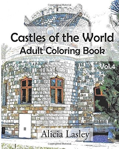 9781522752431: Castles of the World : Adult Coloring Book Vol.4: Castle Sketches For Coloring (Castle Coloring Book Series) (Volume 4)