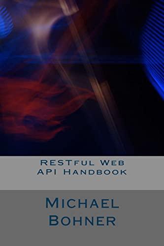 9781522752790: RESTful Web API Handbook