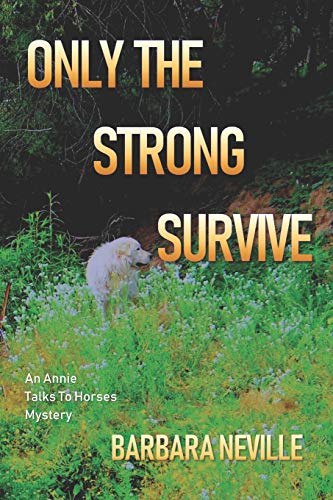 9781522753100: Only the Strong Survive: A unique western action adventure novel (Spirit Animal) (Volume 7)