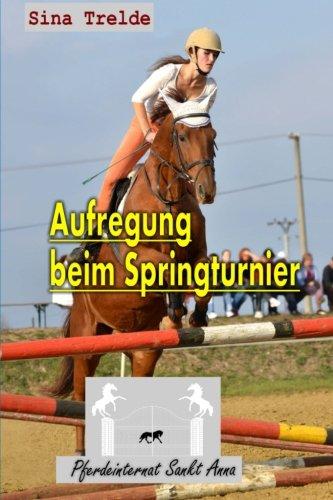 9781522754114: Aufregung beim Springturnier: Volume 4 (Pferdeinternat Sankt Anna)