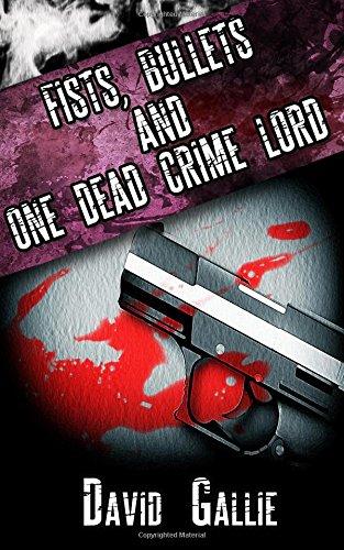 9781522754862: Fists, Bullets & One Dead Crime Lord: Volume 1 (John Blu)