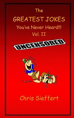 9781522757016: The Greatest Jokes You've Never Heard! Vol. 2 (Volume 2)