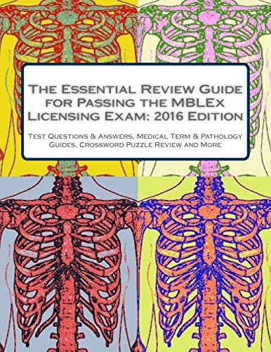 9781522757221: The Essential Review Guide for Passing the MBLEx Licensing Exam: 2016 Edition: Includes Practice Tests, Pathology & Medical Terminology Guides, Crossword Puzzle Review & Flashcards