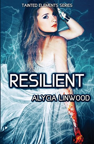 9781522758471: Resilient (Tainted Elements) (Volume 6)