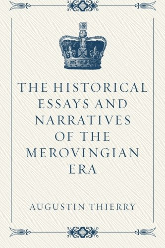 9781522759546: The Historical Essays and Narratives of the Merovingian Era