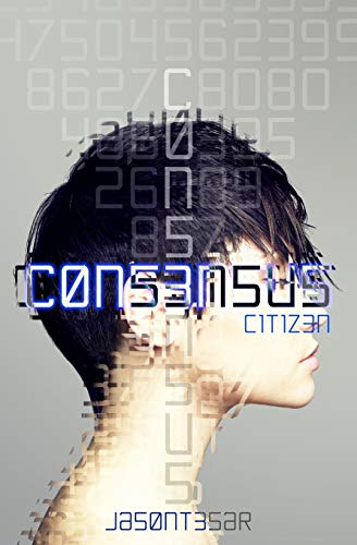 9781522759744: Consensus: Part 1 - Citizen (Volume 1)