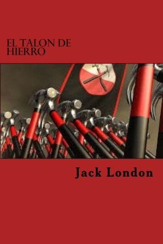 9781522760108: El Talon De Hierro (Spanish Edition)