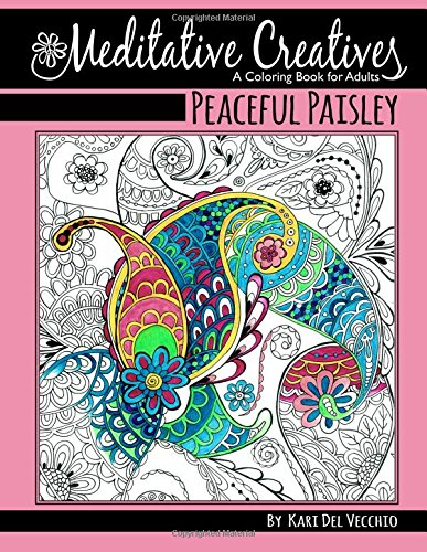 9781522760948: Peaceful Paisley: Meditative Creatives, Coloring Book For Adults