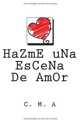9781522761068: Hazme una escena de amor (Spanish Edition)