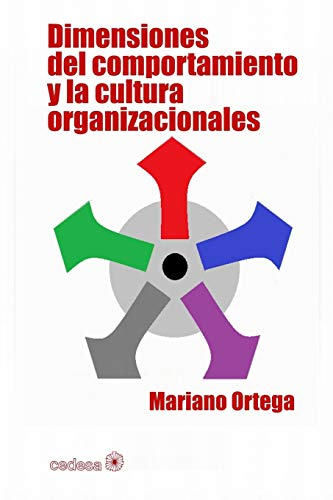 9781522761235: Dimensiones del comportamiento y la cultura organizacionales (Spanish Edition)