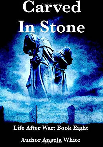 9781522761334: Carved In Stone (Life After War) (Volume 8)