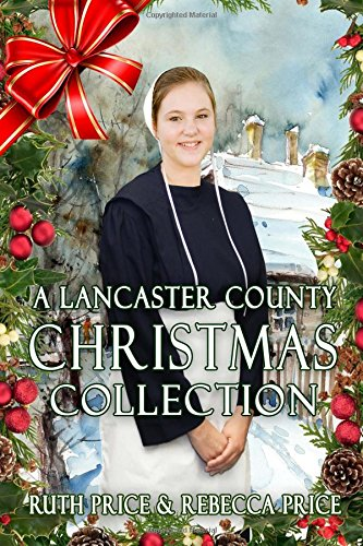 9781522762515: A Lancaster County Christmas Collection (A Lancaster County Christmas Series) (Volume 1)