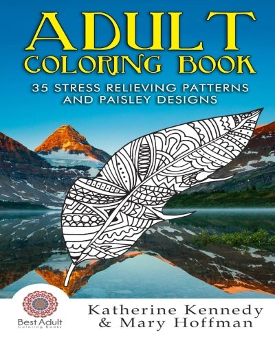 Adult Coloring Book: 35 Stress Relieving Patterns And Paisley Designs (Coloring books For Adults ...