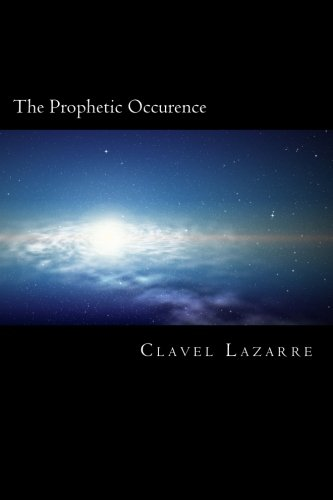 9781522763345: The Prophetic Occurence: Working Titile