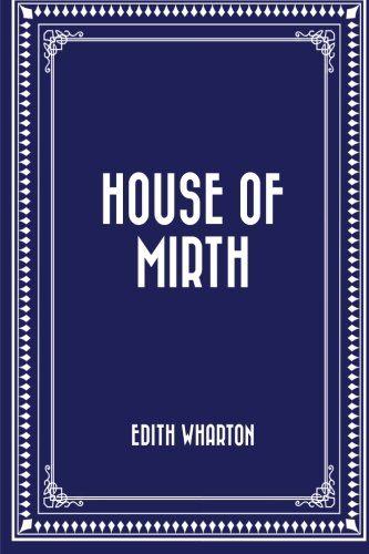 9781522763352: House of Mirth