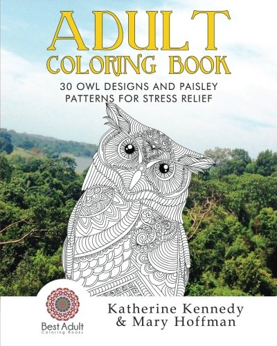 9781522763383: Adult Coloring Book: 30 Owl Designs and Paisley Patterns for Stress Relief (Owl Coloring Book, Adult Coloring Books, Stress Relieving, Paisley Designs)