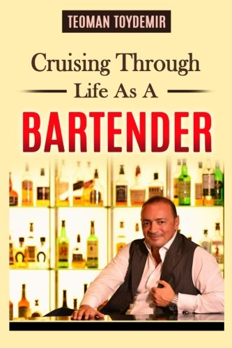 9781522764205: Cruising Through Life As A Bartender