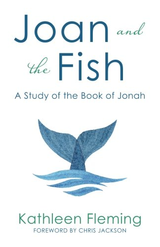 9781522764632: Joan and the Fish: A Study of the Book of Jonah