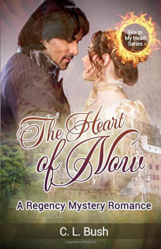 9781522765363: Regency Mystery Romance, Historical Romance: The Heart of Now: Volume 1 (FIRE IN MY HEART)