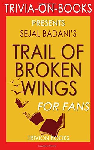 9781522765400: Trivia: Trail of Broken Wings: By Sejal Badani (Trivia-On-Books)