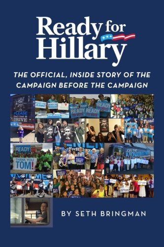 9781522765523: Ready for Hillary: The Official, Inside Story of the Campaign before the Campaign