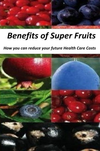 Benefits of Super Fruits: How to Reduce: Marcelle Mba, Chris