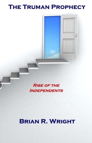 9781522766247: The Truman Prophecy: Rise of the Independents
