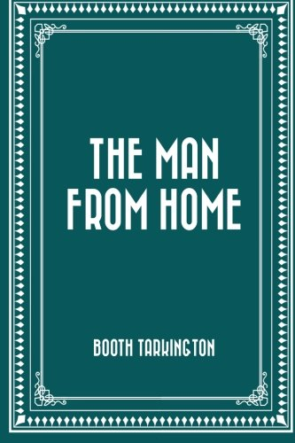 9781522766919: The Man from Home